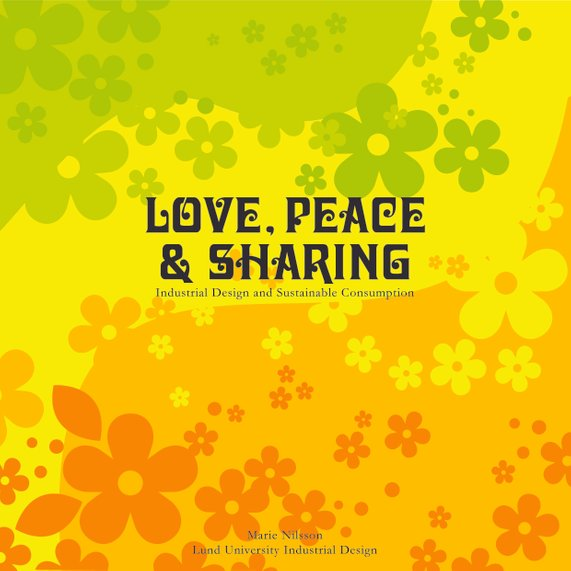 Love, peace & sharing, industrial design and sustainable consumption